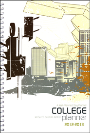 A Well-Planned Day College Planner (July 2012 - June 2013)  -              By: Rebecca Scarlata Keliher