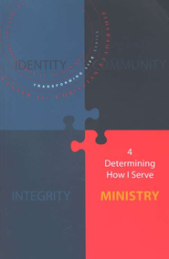 4 - Determining How I Serve: Ministry    -