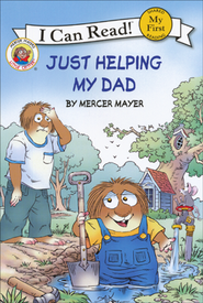 Mercer Mayer's Little Critter: Just Helping My Dad, Hardcover  -     By: Mercer Mayer     Illustrated By: Mercer Mayer