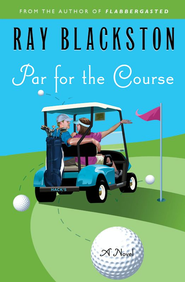 Par for the Course: A Novel - eBook  -     By: Ray Blackston