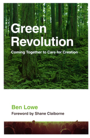 Green Revolution: Coming Together to Care for Creation  -     By: Ben Lowe, Shane Claiborne