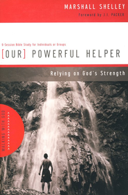 Our Powerful Helper: Relying on God's Strength  -     By: Marshall Shelly