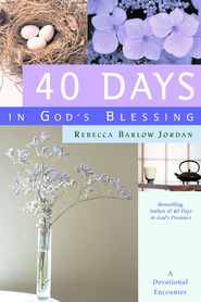 40 Days in God's Blessing: A Devotional Encounter - eBook  -     By: Rebecca Barlow Jordan