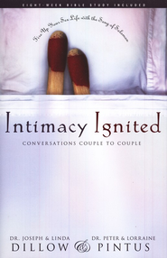 Intimacy Ignited: Kindling Your Love Life With the Song of Solomon  -     By: Linda Dillow
