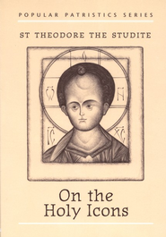 On the Holy Icons (Popular Patristics)   -     Edited By: Catherine P. Roth     By: St. Theodore the Studite