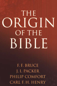 Origin of the Bible (Revised Edition)  -              By: F.F. Bruce