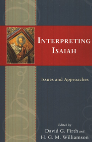 Interpreting Isaiah: Issues and Approaches  -     By: David Firth, H.G.M. Williamson