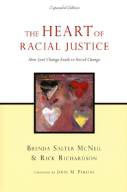 The Heart of Racial Justice: How Soul Change Leads to Social Change  -     By: Brenda Salter McNeil, Rick Richardson