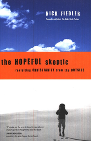 The Hopeful Skeptic: Revisiting Christianity from the Outside  -     By: Nick Fiedler