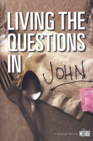 Living the Questions in John  -     By: The Navigators