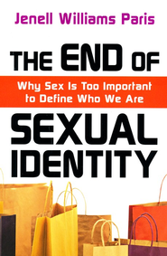The End of Sexual Identity: Why Sex Is Too Important to Define Who We Are  -              By: Jenell Williams Paris