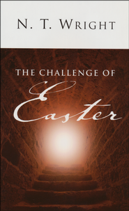 The Challenge of Easter  -     By: N.T. Wright