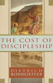 The Cost of Discipleship   -     By: Dietrich Bonhoeffer