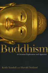 Buddhism: A Christian Exploration and Appraisal  -     By: Keith Yandell, Harold Netland
