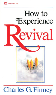 How to Experience Revival   -     By: Charles Finney