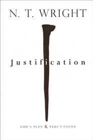 Justification: God's Plan & Paul's Vision  -              By: N.T. Wright
