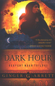 Dark Hour, Serpent Moon Trilogy Series #1    -              By: Ginger Garrett