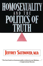 Homosexuality and the Politics of Truth   -     By: Jeffrey Satinover