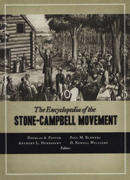 The Encyclopedia of the Stone-Campbell Movement  -              Edited By: Douglas A. Foster, Paul M. Blowers, Anthony L. Dunnavant, D. Newell Williams                   By: Edited by D. Foster, P. Blowers, A. Dunnavant & D. Williams