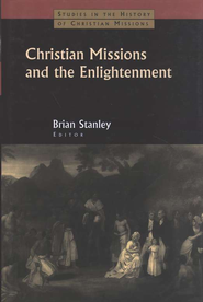 Christian Missions and the Enlightenment  -              By: Brian Stanley