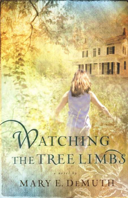 Watching the Tree Limbs   -     By: Mary E. DeMuth
