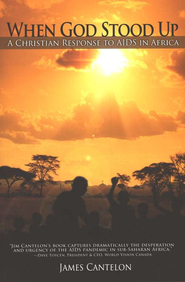 When God Stood Up: A Christian Response to AIDS in Africa  -     By: James Cantelon
