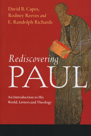 Rediscovering Paul  -              Edited By: David B. Capes, Rodney Reeves, E. Randolph Richards                   By: David B. Capes(Eds.), Rodney Reeves(Eds.) & E.Randolph Richards(Eds.)