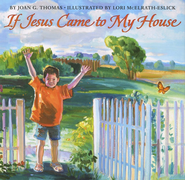 If Jesus Came to My House  -     By: Joan G. Thomas