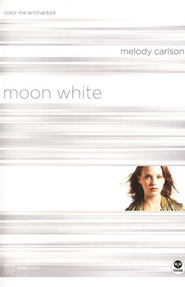 TrueColors Series #11, Moon White: Color Me Enchanted   -     By: Melody Carlson
