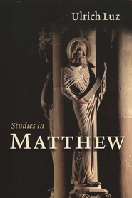 Studies in Matthew  -     By: Ulrich Luz