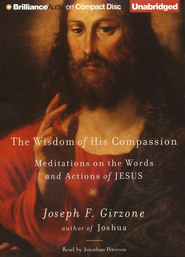 Wisdom of His Compassion Unabridged Audiobook on CD  -     Narrated By: Jonathan Petersen     By: Joseph F. Girzone