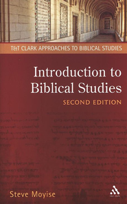Introduction to Biblical Studies, Second Edition  -     By: Steve Moyise