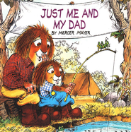 Mercer Mayer's Little Critter: Just Me and My Dad   -     By: Mercer Mayer