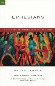 Ephesians: The IVP New Testament Commentary  [IVPNTC]  -     By: Walter L. Liefeld
