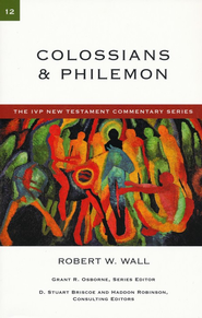 Colossians & Philemon: IVP New Testament Commentary [IVPNTC]   -     By: Robert W. Wall