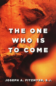 The One Who Is to Come   -     By: Joseph A. Fitzmyer