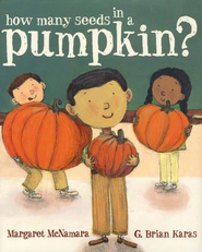 How Many Seeds in a Pumpkin?  -              By: Margaret McNamara