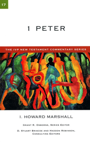 1 Peter: IVP New Testament Commentary [IVPNTC]  -     By: I. Howard Marshall