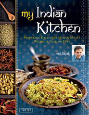 My Indian Kitchen: Preparing Delicious Indian Meals without Fear  -     By: Hari Nayak, Madhur Jaffrey, Jack Turkel