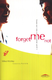Forget Me Not: A Youth Devotional on Love and Dating    -     By: Mike Worley