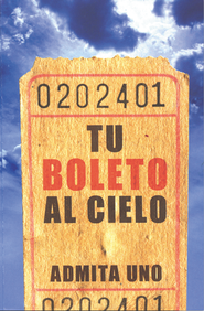 Tu Boleto al Cielo, 25 Tratados  (Your Ticket to Heaven, 25 Tracts)  -              By: Dr. Sumner Wemp