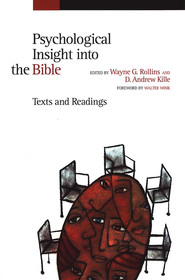 Psychological Insight into the Bible: Texts and Readings  -     Edited By: Wayne G. Rollins, D. Andrew Kille