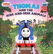 Thomas & Friends: Thomas and the Hide and Seek Animals, A  Lift-the-Flap Picture Book  -     By: Rev. W. Awdry     Illustrated By: Owain Bell