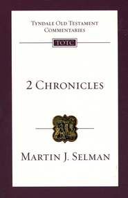 2 Chronicles: Tyndale Old Testament Commentary [TOTC]   -     By: Martin J. Selman