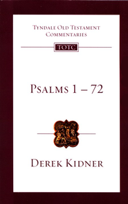 Psalms 1-72: Tyndale Old Testament Commentary  [TOTC]  -     By: Derek Kidner