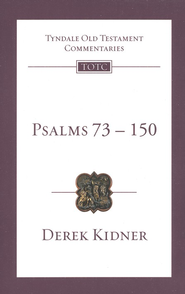 Psalms 73-150: Tyndale Old Testament Commentary  [TOTC]  -              By: Derek Kidner