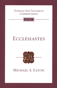 Ecclesiastes: Tyndale Old Testament Commentary  [TOTC]  -     By: Michael A. Eaton