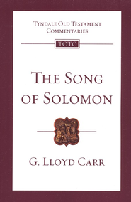 The Song of Solomon: Tyndale Old Testament Commentary  [TOTC]  -     By: G. Lloyd Carr