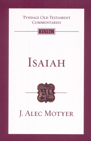 Isaiah: Tyndale Old Testament Commentary  [TOTC]  -     By: J. Alec Motyer