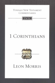 1 Corinthians: Tyndale New Testament Commentary [TNTC]  -     By: Leon Morris